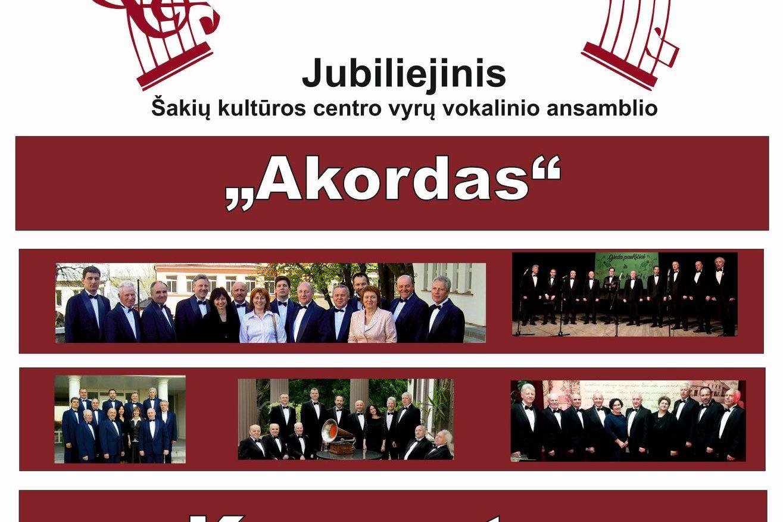 """Jubiliejinis Šakių kultūros centro vyrų vokalinio ansamblio """"Akordas"""" koncertas"""