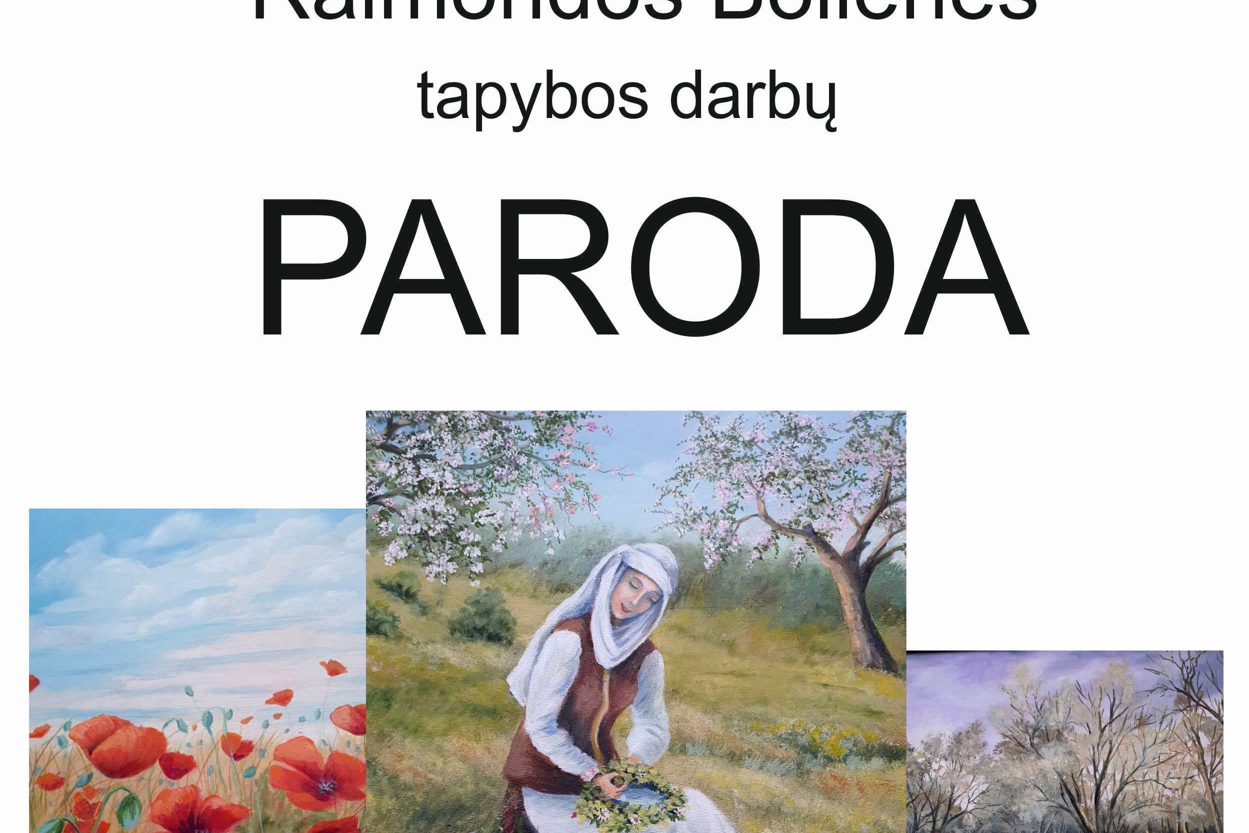 Raimondos Bolienės tapybos darbų paroda