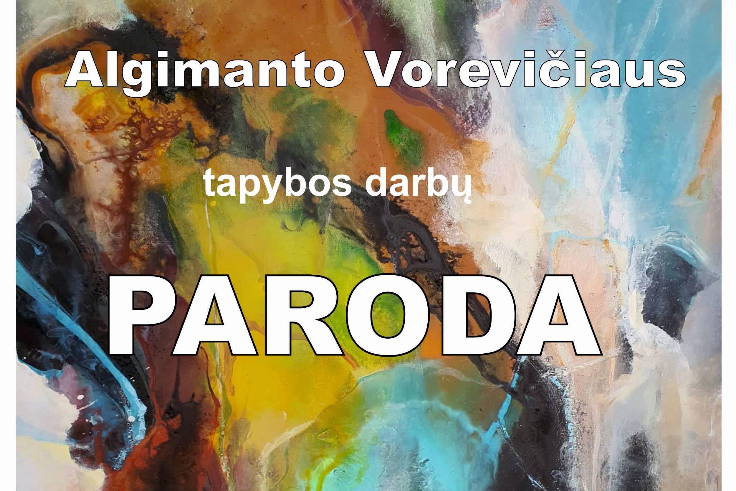 Algimanto Vorevičiaus tapybos darbų paroda