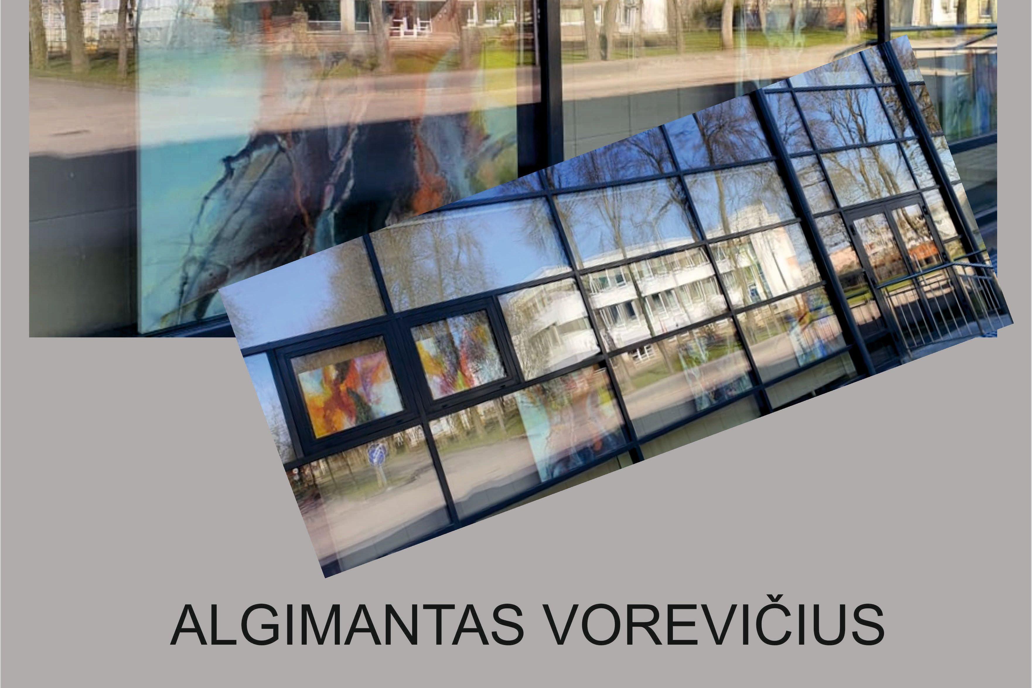 """Algimanto Vorevičiaus tapybos darbų paroda ,,Niekorimto"""""""