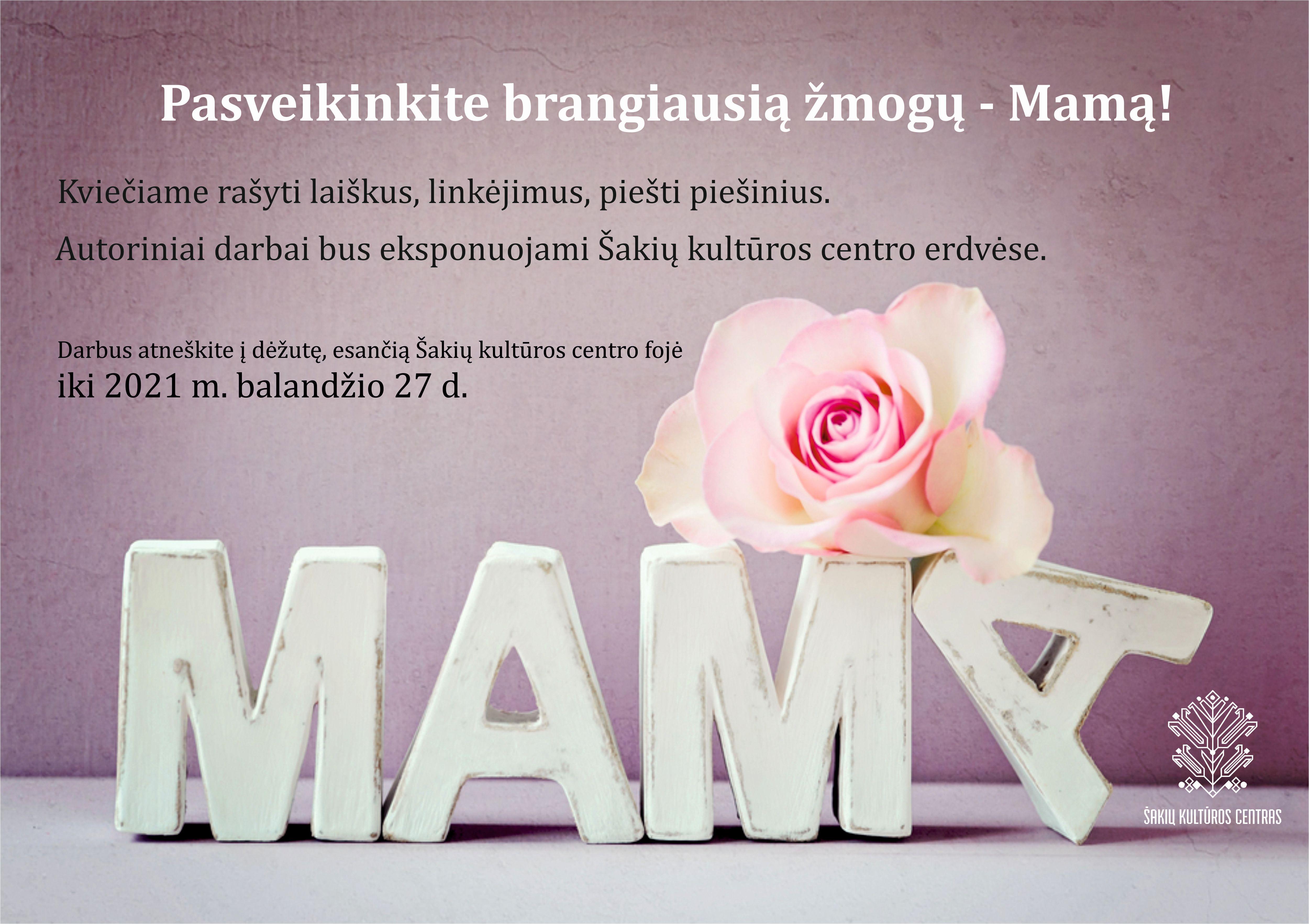 Pasveikinkite brangiausią žmogų - Mamą